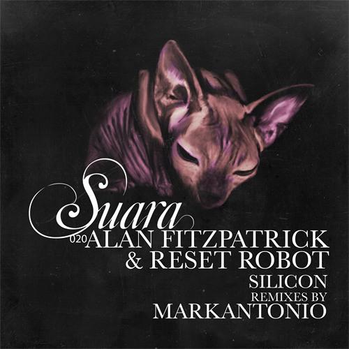 [Suara 020] 02 Alan Fitzpatrick & Reset Robot - Silicon (Markantonio Remix)