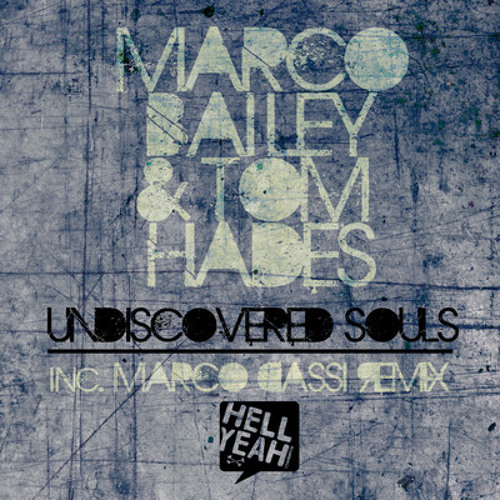 Marco Bailey & Tom hades - Undiscovered Souls (Marco Dassi Remix)