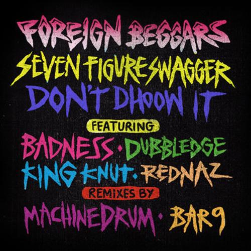 Foreign Beggars & King Knut - Don't D'hoow It (Machinedrum Remix)