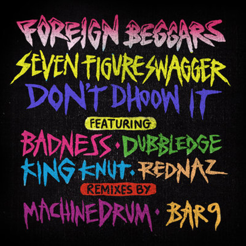 Foreign Beggars, Seven Figure Swagger Bar 9 Remix