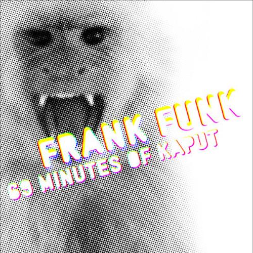 Frank Funk - 69 Minutes of Kaput