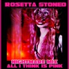 "Rosetta Stoned - ""All I Think Is Pink (Nightmare Mix)"""