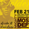 MIGHTY MOS DEF DJ Zita & Dmadness Tag-Team Midnight Mix Feb 09 Live at GOLDEN