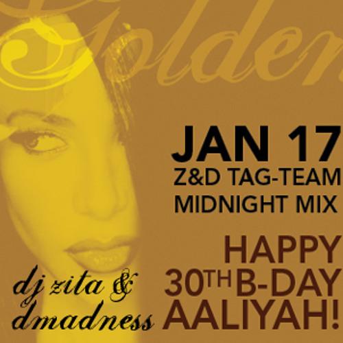 HAPPY 30th B-DAY AALIYAH! DJ Zita & Dmadness Tag-Team Midnight Mix Jan 09 Live at GOLDEN