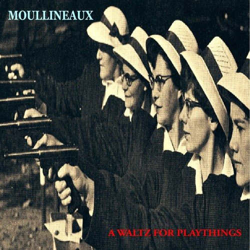 """Before it Happens Again from the Moullineaux CD """" A Waltz for Playthings"""""""