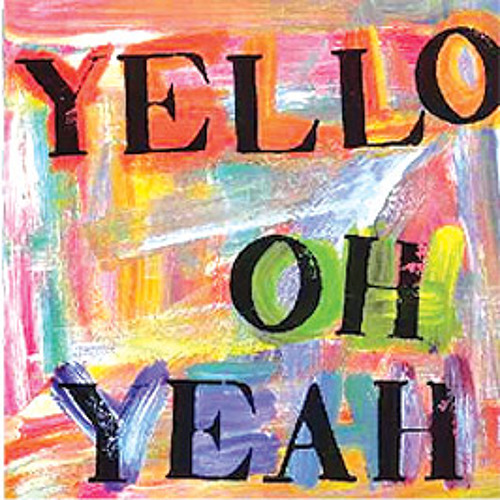 [FREE] Yello - Oh Yeah (Fine Cut Bodies' Aknot-step version)
