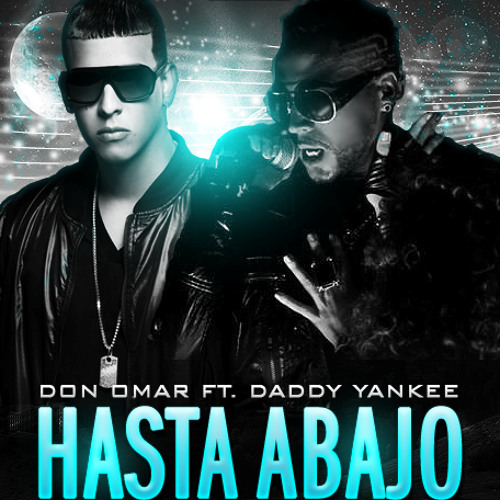 Hasta Abajo (Remix) - Don Omar feat. Daddy Yankee