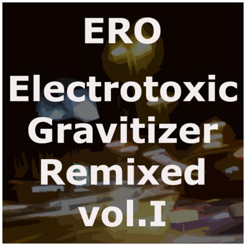Ero - Electrotoxic Gravitizer (Skew-if Remix)