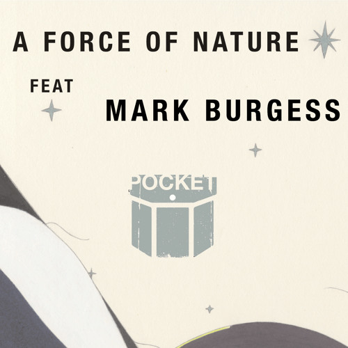 Pocket - A Force of Nature F/ Mark Burgess (Kites With Lights Remix)