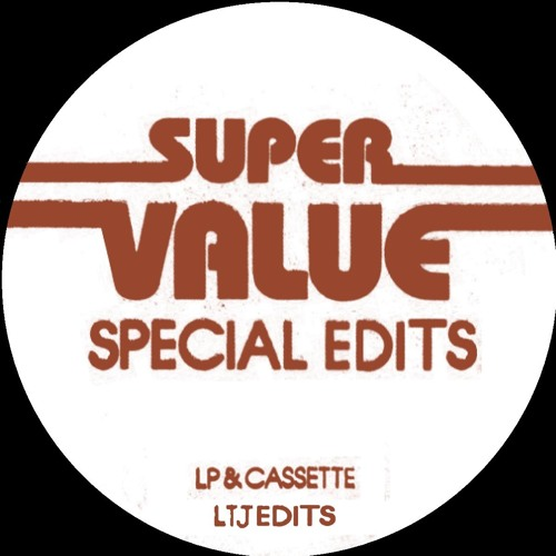 Super Value 09 Need (LTJ Edits)