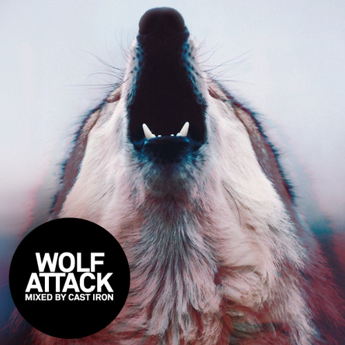 Wolf Attack - Mixed by Cast Iron