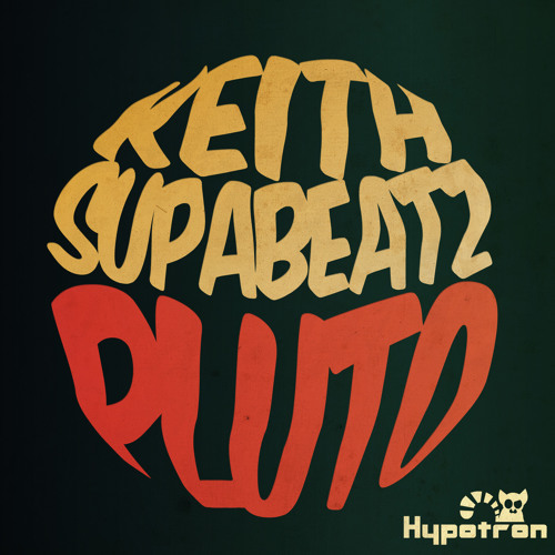 Keith & Supabeatz - Pluto (Original Mix)