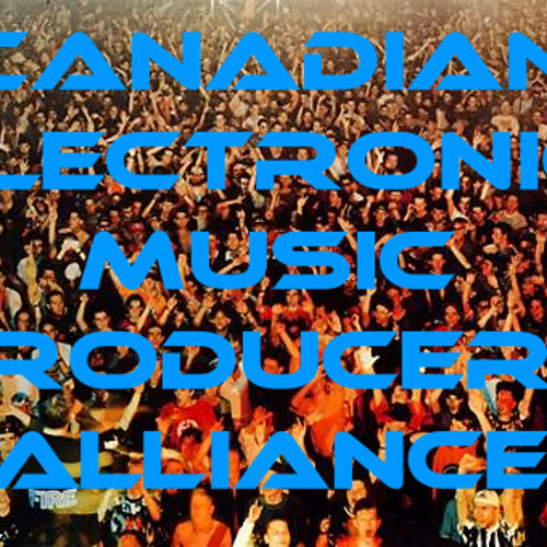 Canadian Electronic Music Producers Alliance.... canada
