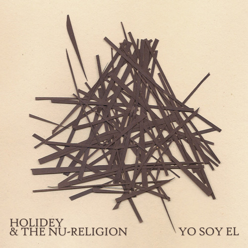 Holidey & the Nu-Religion - Yo Soy El (Produced by Overlord)