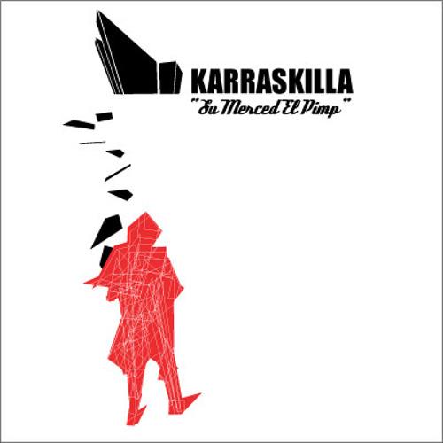 Karraskilla - Su Merced El Pimp