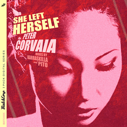 Peter Corvaia - She Left Herself ( Karraskilla 's Amazonas mix )
