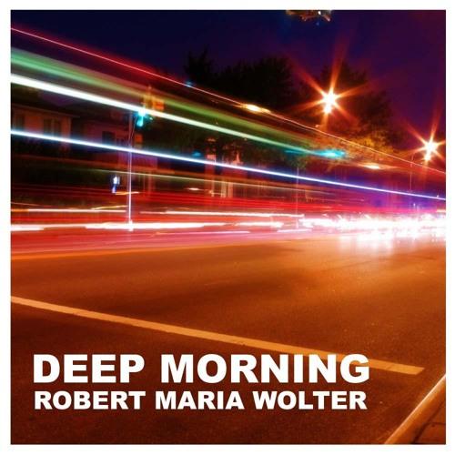 "Robert Maria Wolter - Deep Morning (D.A.N.A. ""del Mare"" Mix)"