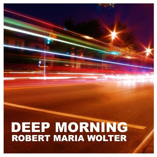Robert Maria Wolter - Deep Morning (K-Jano Remix)
