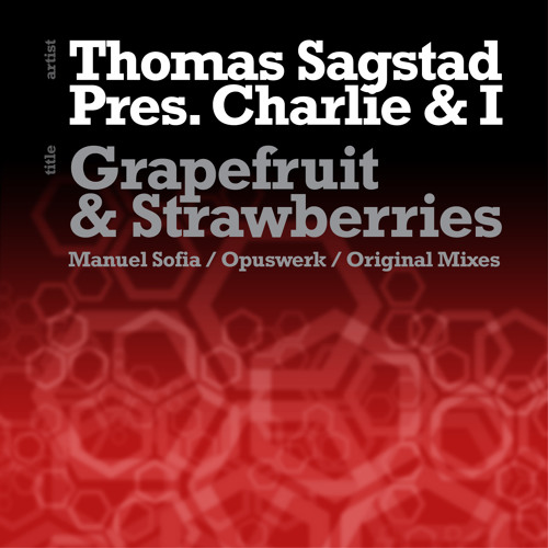Charlie & I - Grapefruit and Strawberries - Opuswerk Mix : Hope Recordings