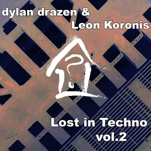 Dylan Drazen & Leon Koronis - Lost In Techno Volume 2