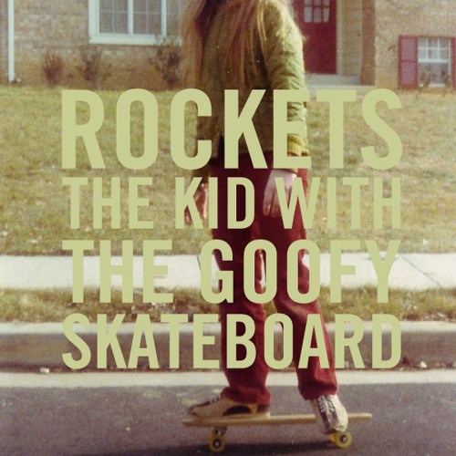 The kid with the goofy skateboard