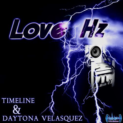 """""""Love Hz""""  by DAYTONA & TIMELINE"""