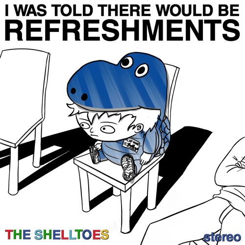 I Was Told There Would Be Refreshments
