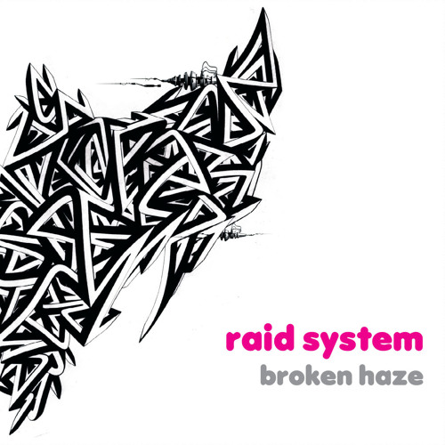 Raid system -broken haze glitchy remix-