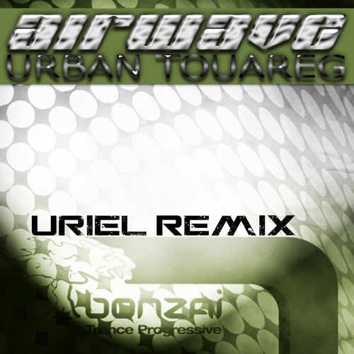 Airwave - Urban Touareg (Uriel Remix)