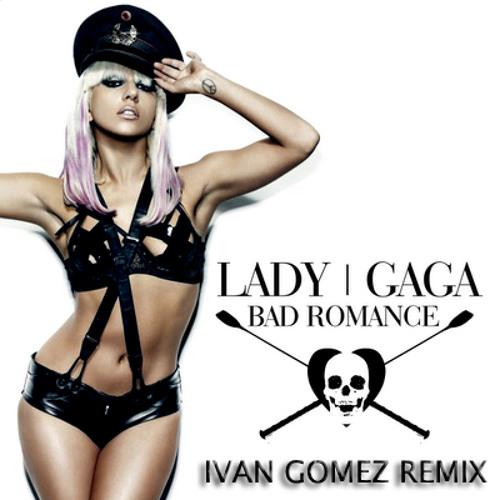LADY GAGA - Bad romance (IVAN GOMEZ REMIX)  FREE DOWNLOAD