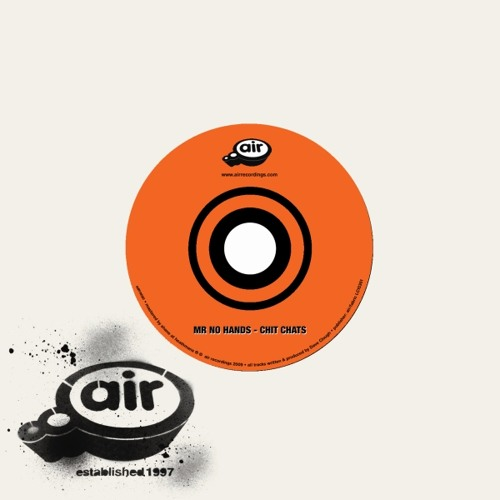 Mr No Hands - The Chit Chats [Air Recordings]