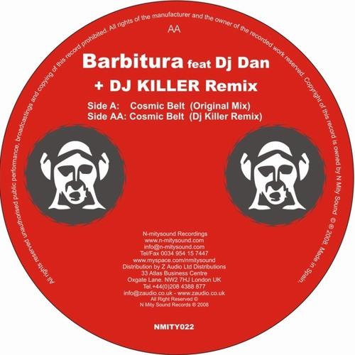 Barbitura Ft Dj Dan - Cosmic Belt (Dj Killer Remix) N-Mity Sound 2009