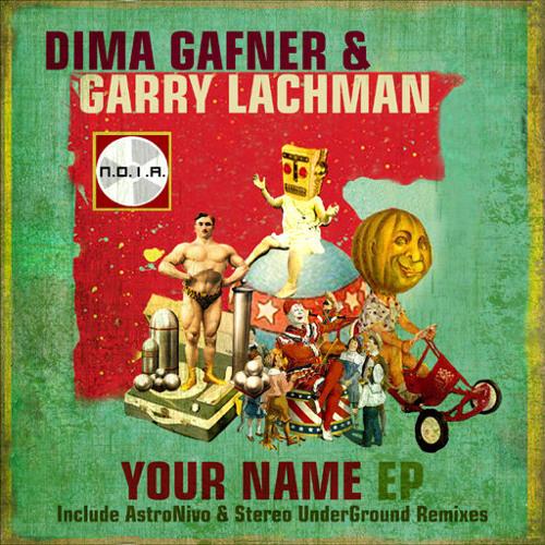 Dima Gafner & Garry Lachman - Your Name (Original Mix) MASTERED