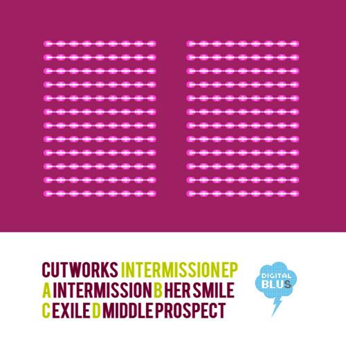 CUTWORKS - MIDDLE PROSPECT - INTERMISSION EP ( DIGITALBLUS008 - RELEASE: 05.02.2010 )