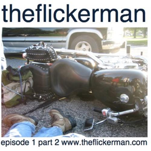 Flickerman Episode 1 Part 2