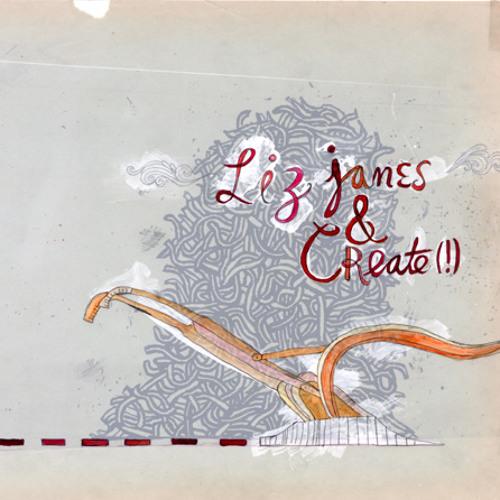 Liz Janes & Create (!)- Lonesome Valley