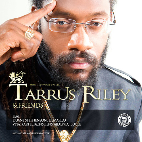 """Tarrus Riley and friends"" mixed by damalistik /roots survival"