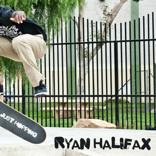 Ryan Halifax-Just Hopping