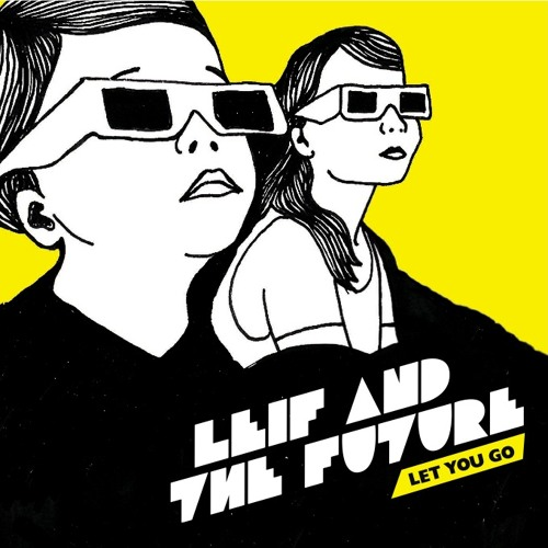 Leif & The Future - Let You Go