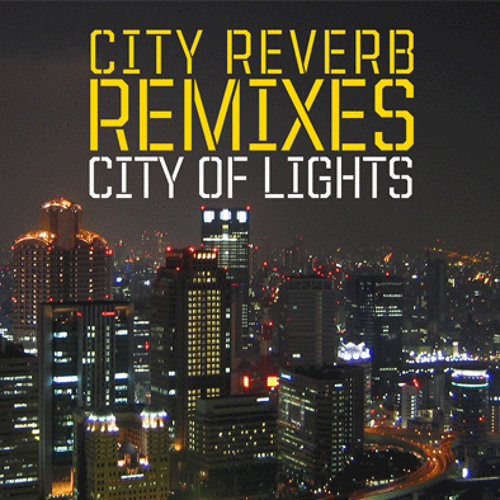 City Reverb Remixes