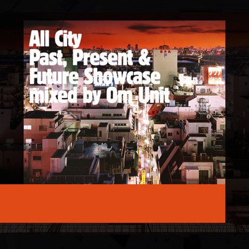 All City Showcase Mixed by Om Unit