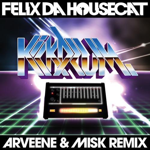 Felix Da Housecat - Kickdrum (Arveene & Misk Remix)