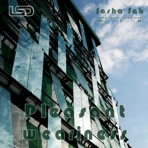 Sasha sab - Pleasant weariness