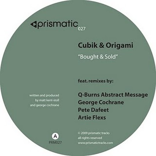 Cubik & Origami - Bought & Sold (Q-Burns Abstract Message Remix)