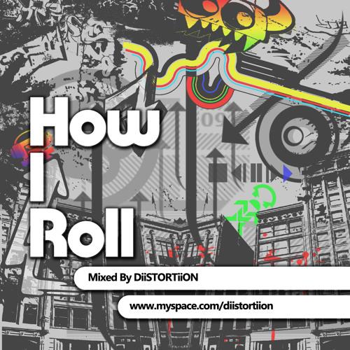 How I Roll -  DiiSTORTiiON (Promo Mix Nov 09)