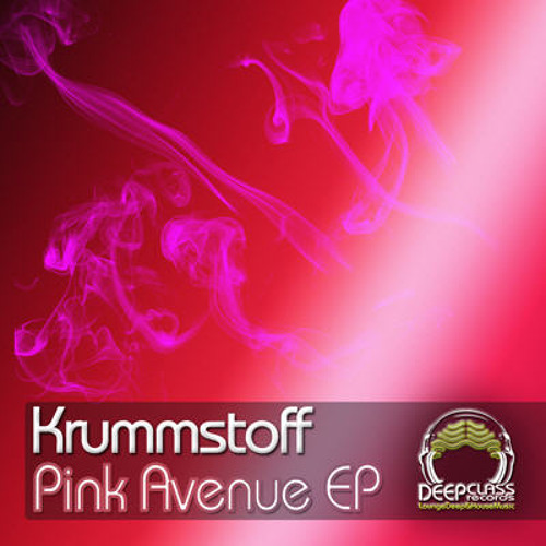 Krummstoff - Pink Avenue (original mix) /DeepClass Records/