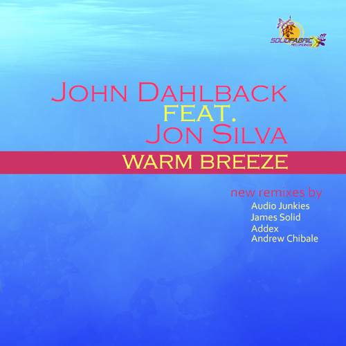 John Dahlback feat.Jon Silva - Warm Breeze (Audiojunkies Vocal Remix)