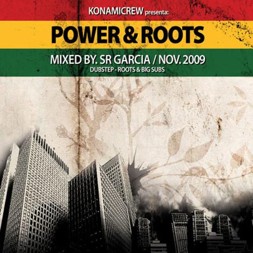 SR GARCIA - POWER & ROOTS - dubstepmix