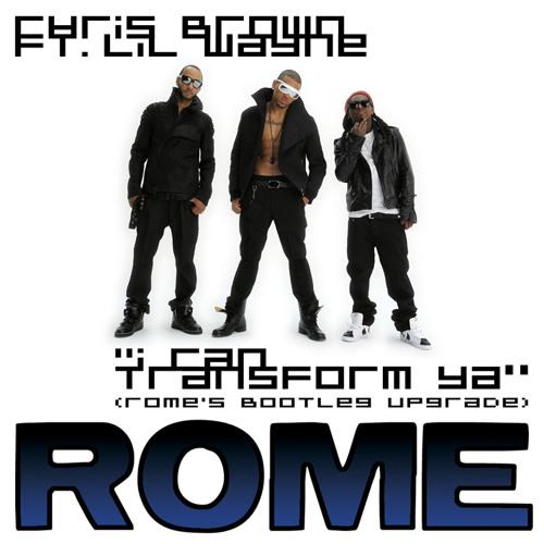 Chris Brown ft. Lil' Wayne - I Can Transform Ya (Rome's Bootleg Upgrade)