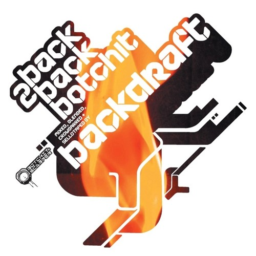 Backdraft - Back 2 Back Botchit